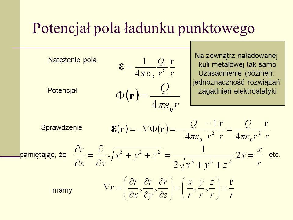 Potencjał pola rozkładów ładunku Gdy źródłem pola jest jednorodnie naładowana prosta Gdy źródłem pola jest jednorodnie naładowana płaszczyzna