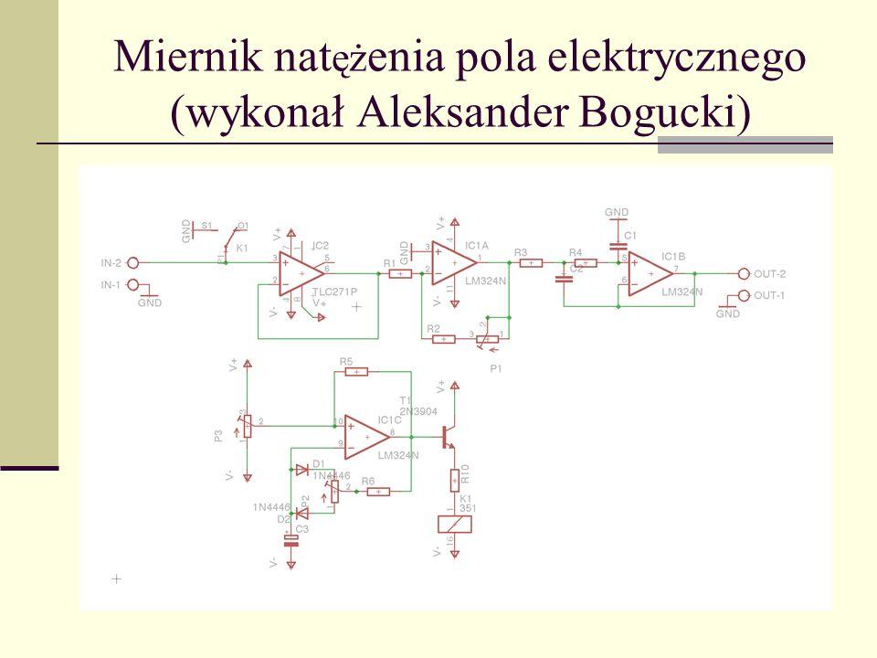 Miernik nat ęż enia pola elektrycznego (wykonał Aleksander Bogucki)