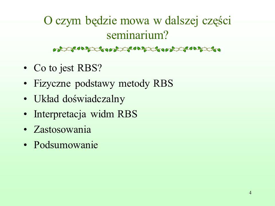 4 O czym będzie mowa w dalszej części seminarium.Co to jest RBS.