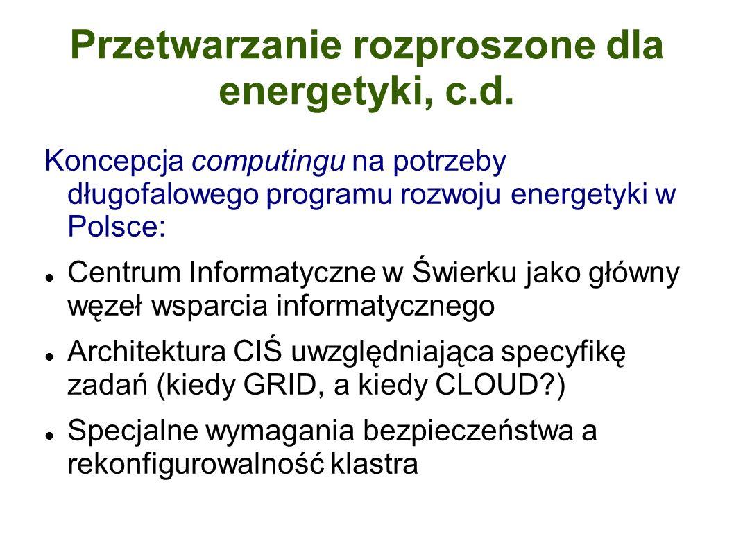 Przetwarzanie rozproszone dla energetyki, c.d.