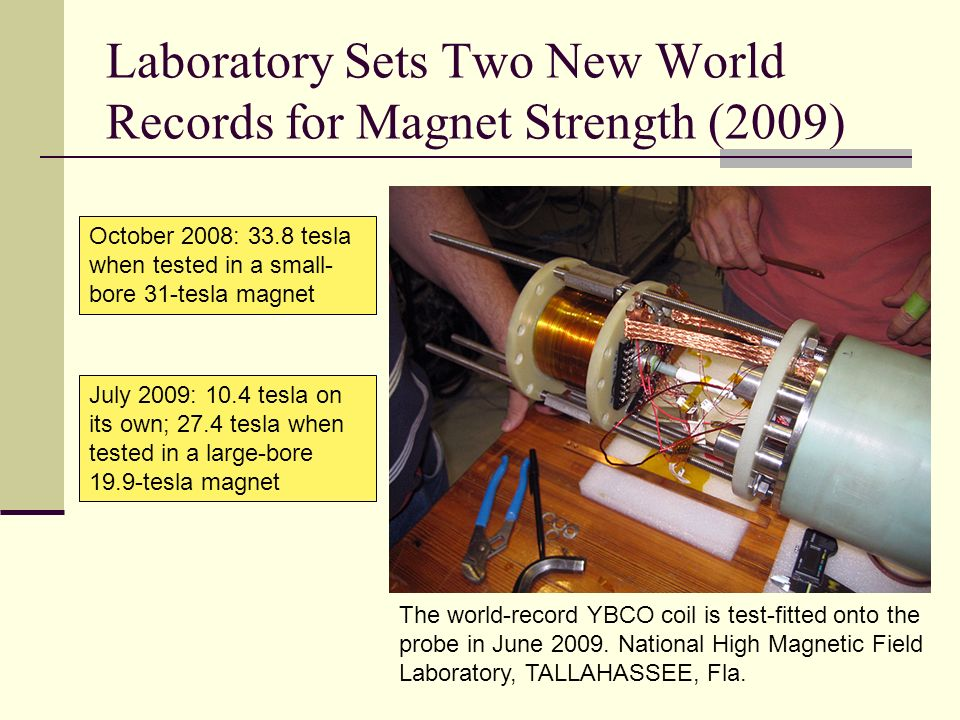 Laboratory Sets Two New World Records for Magnet Strength (2009) The world-record YBCO coil is test-fitted onto the probe in June 2009. National High