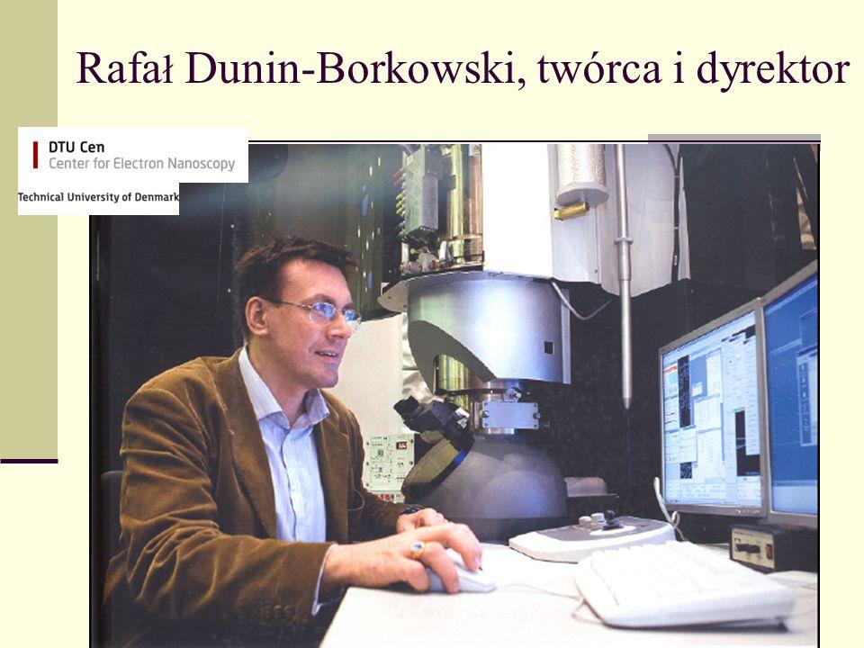 Rafa ł Dunin-Borkowski, twórca i dyrektor