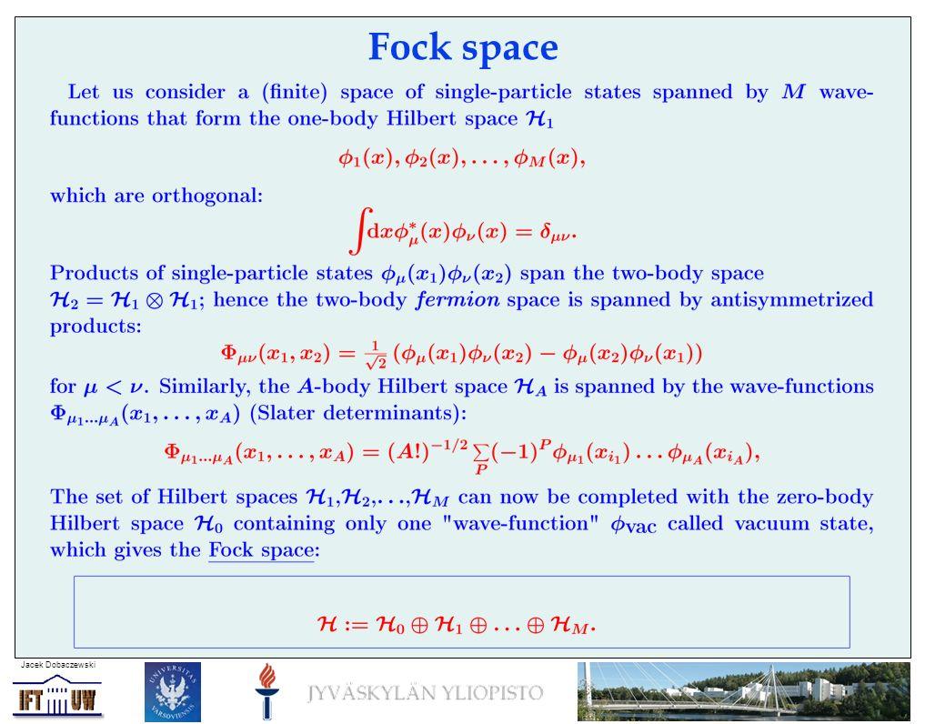 Jacek Dobaczewski Fock space