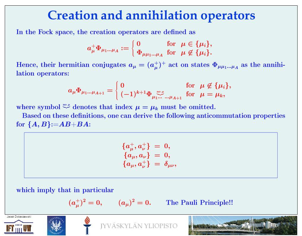Jacek Dobaczewski Creation and annihilation operators