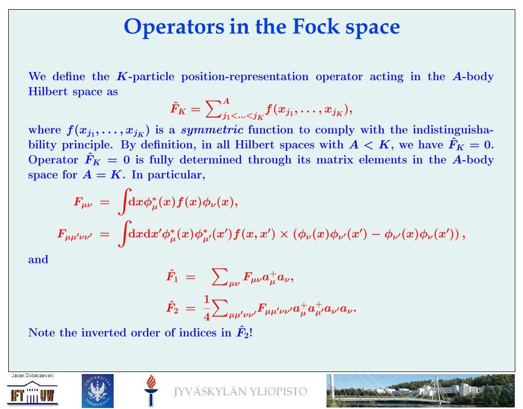 Jacek Dobaczewski Operators in the Fock space