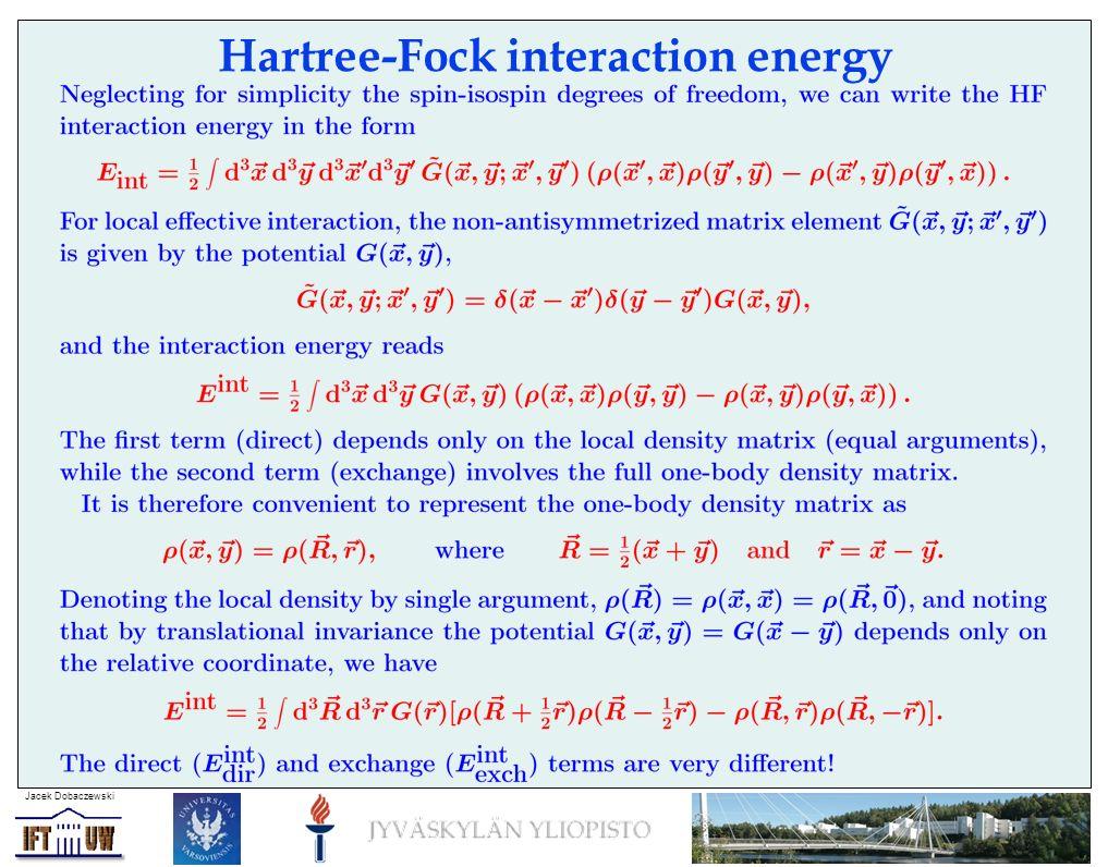 Jacek Dobaczewski Hartree-Fock interaction energy