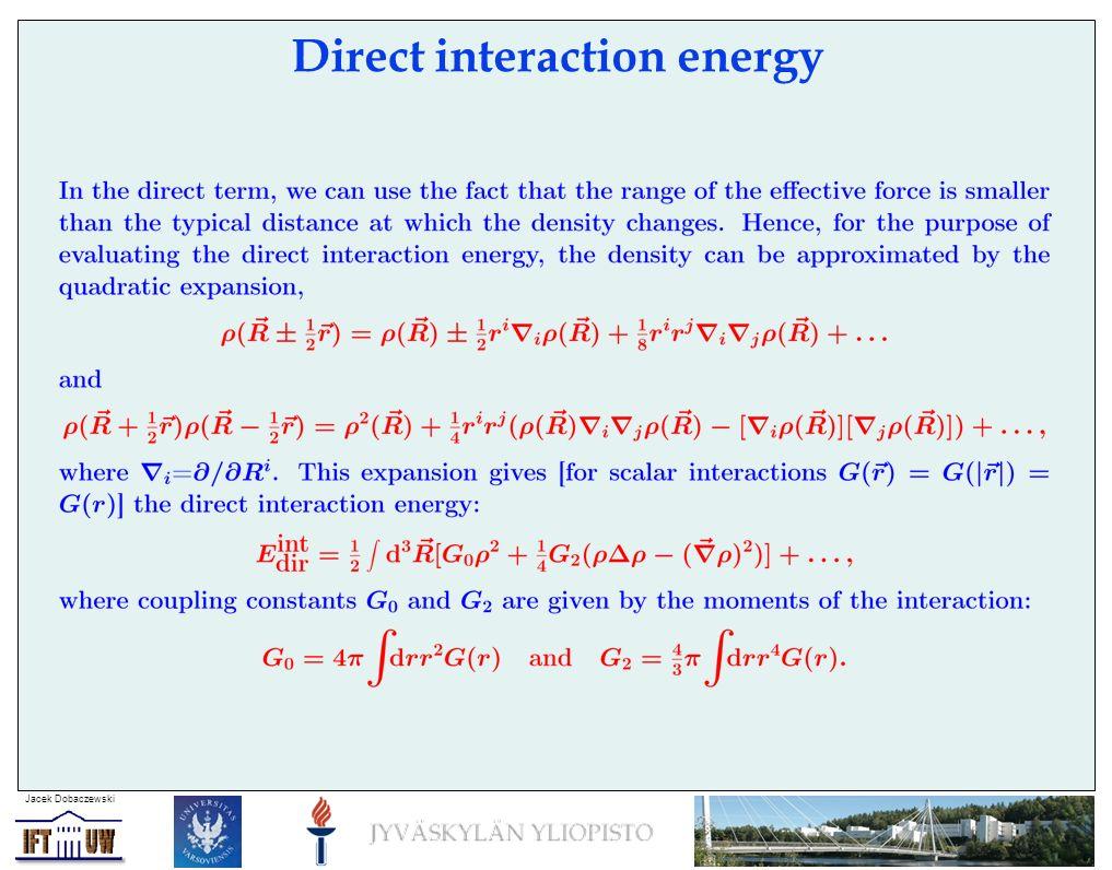 Jacek Dobaczewski Direct interaction energy