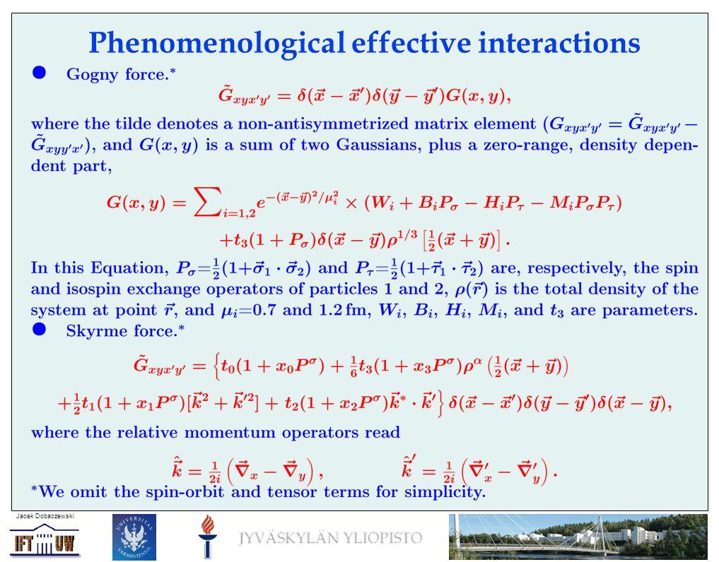 Jacek Dobaczewski Phenomenological effective interactions