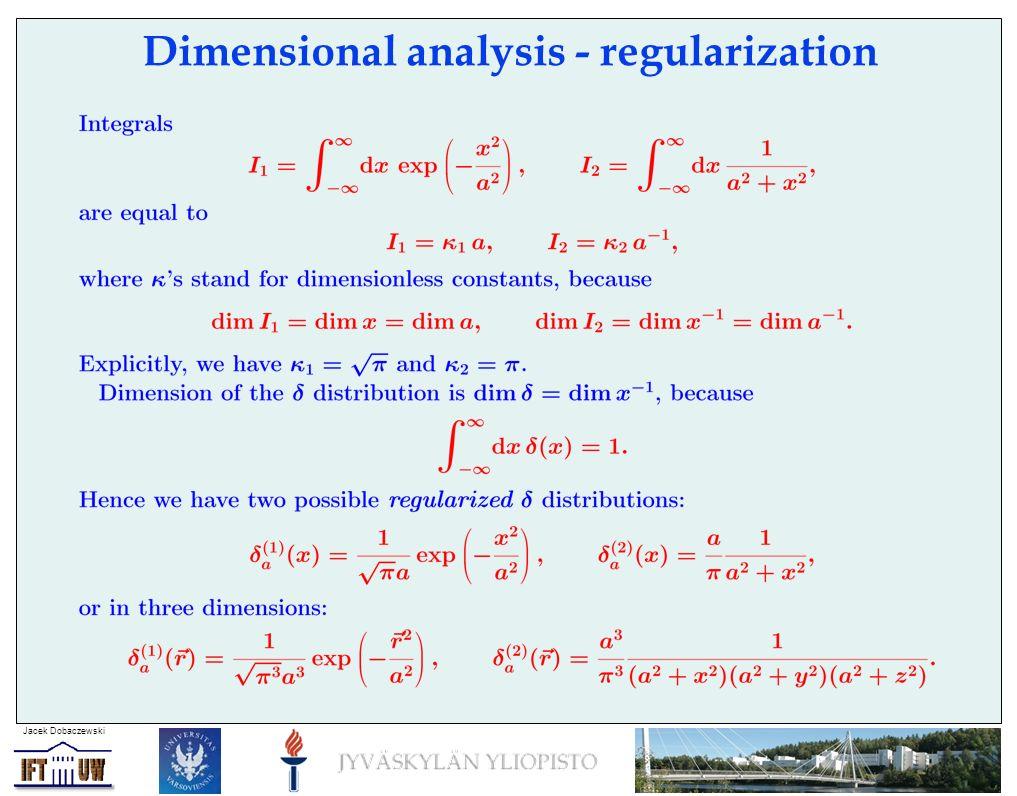 Jacek Dobaczewski Dimensional analysis - regularization