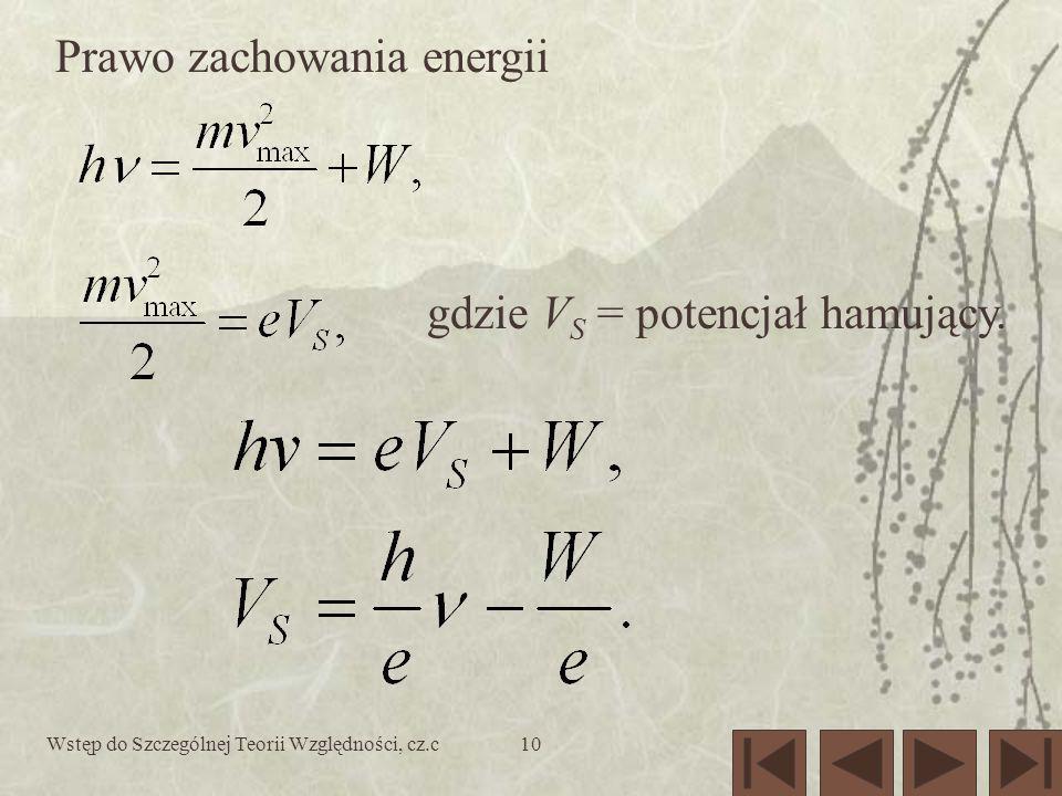Wstęp do Szczególnej Teorii Względności, cz.c10 Prawo zachowania energii gdzie V S = potencjał hamujący.