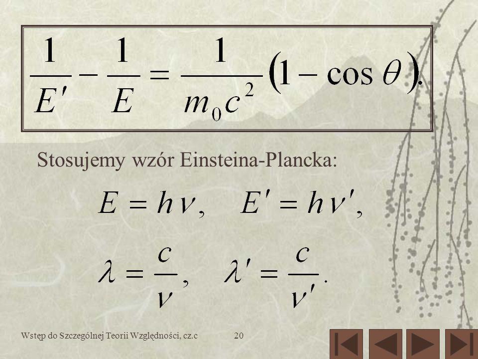 Wstęp do Szczególnej Teorii Względności, cz.c20 Stosujemy wzór Einsteina-Plancka: