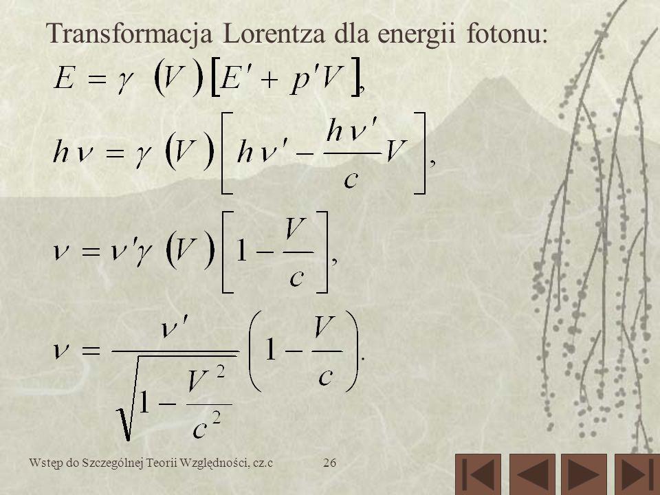 Wstęp do Szczególnej Teorii Względności, cz.c26 Transformacja Lorentza dla energii fotonu: