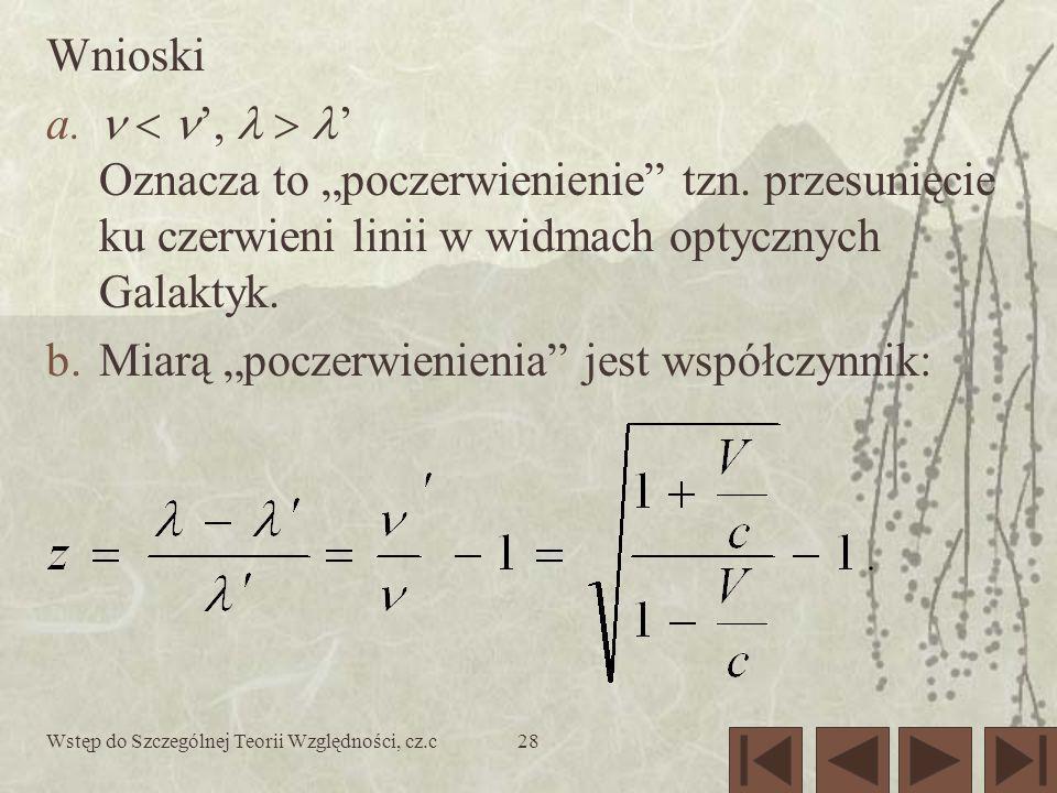 Wstęp do Szczególnej Teorii Względności, cz.c28 Wnioski a., Oznacza to poczerwienienie tzn.