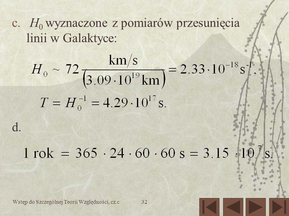 Wstęp do Szczególnej Teorii Względności, cz.c32 c. H 0 wyznaczone z pomiarów przesunięcia linii w Galaktyce: d.