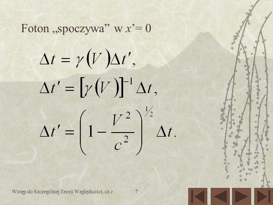 Wstęp do Szczególnej Teorii Względności, cz.c7 Foton spoczywa w x= 0