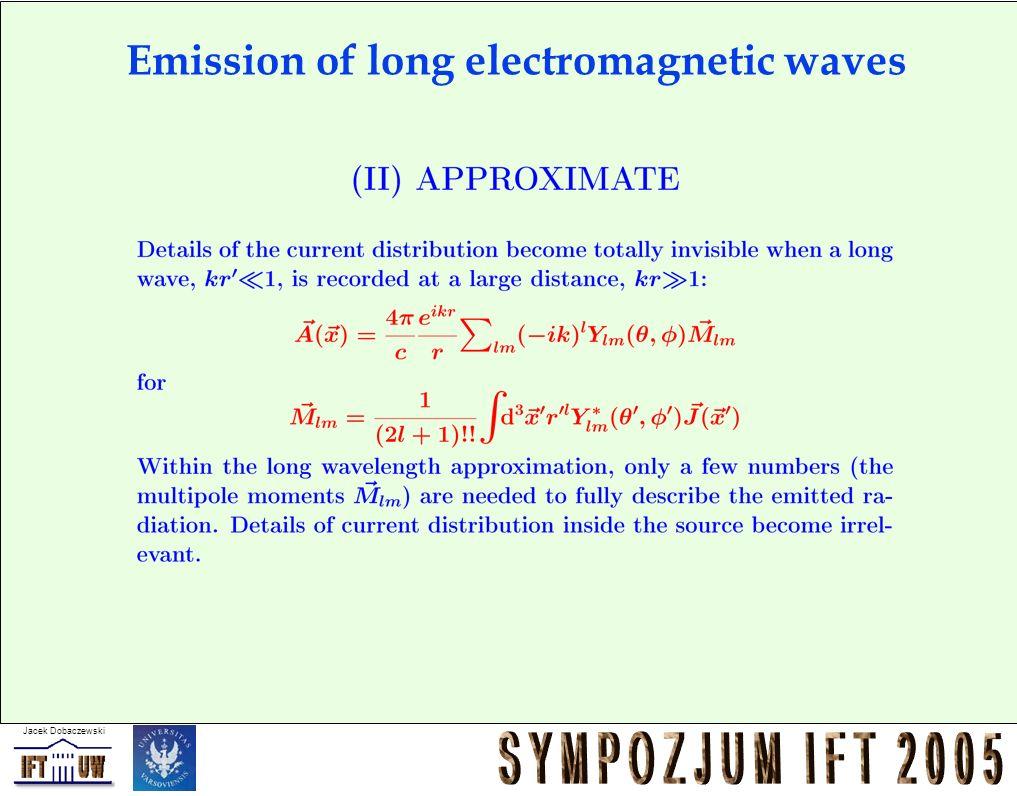 Jacek Dobaczewski Emission of long electromagnetic waves