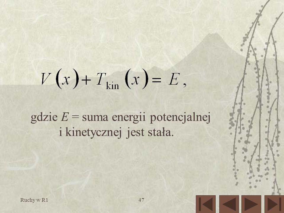 Ruchy w R147 gdzie E = suma energii potencjalnej i kinetycznej jest stała.