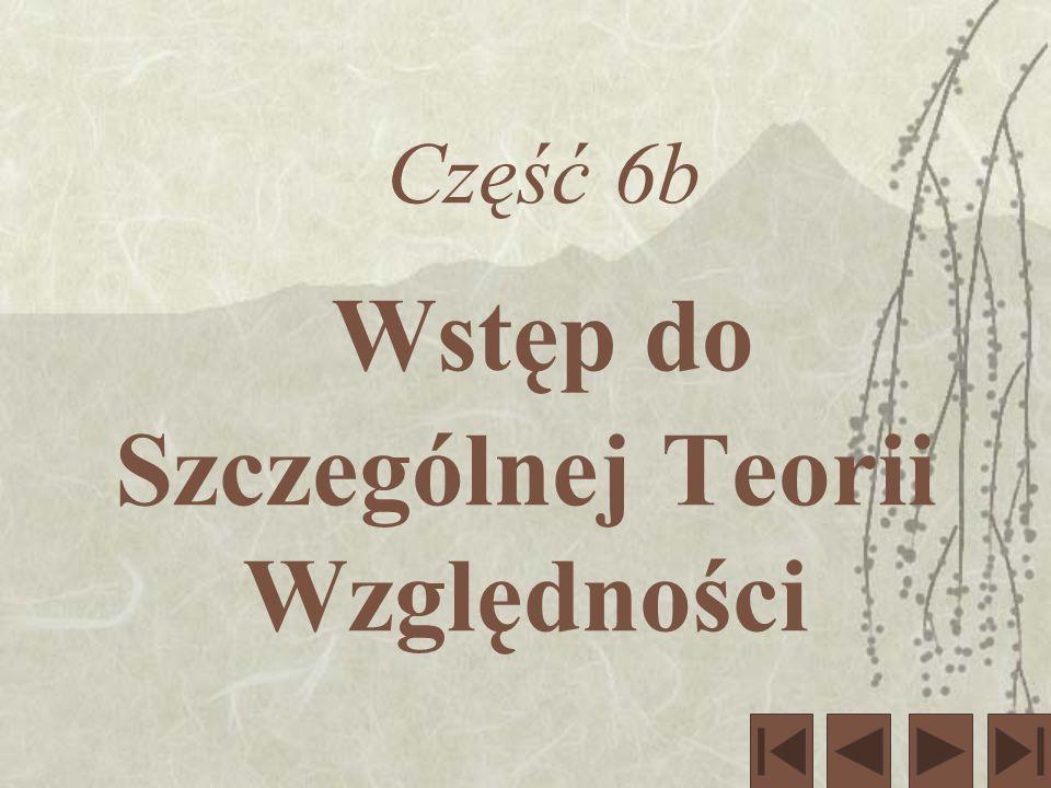 Wstęp do Szczególnej Teorii Względności cz.b23 T.