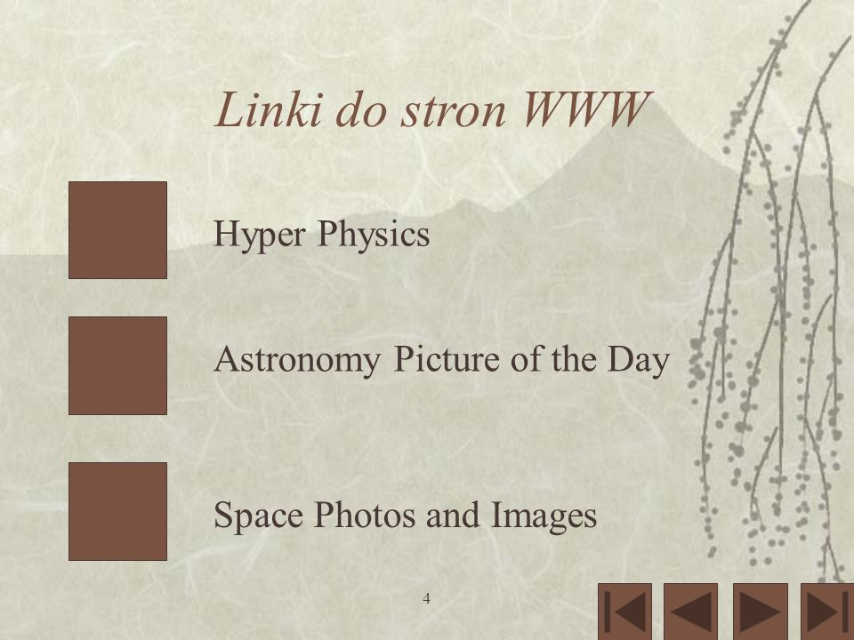 4 Linki do stron WWW Hyper Physics Astronomy Picture of the Day Space Photos and Images
