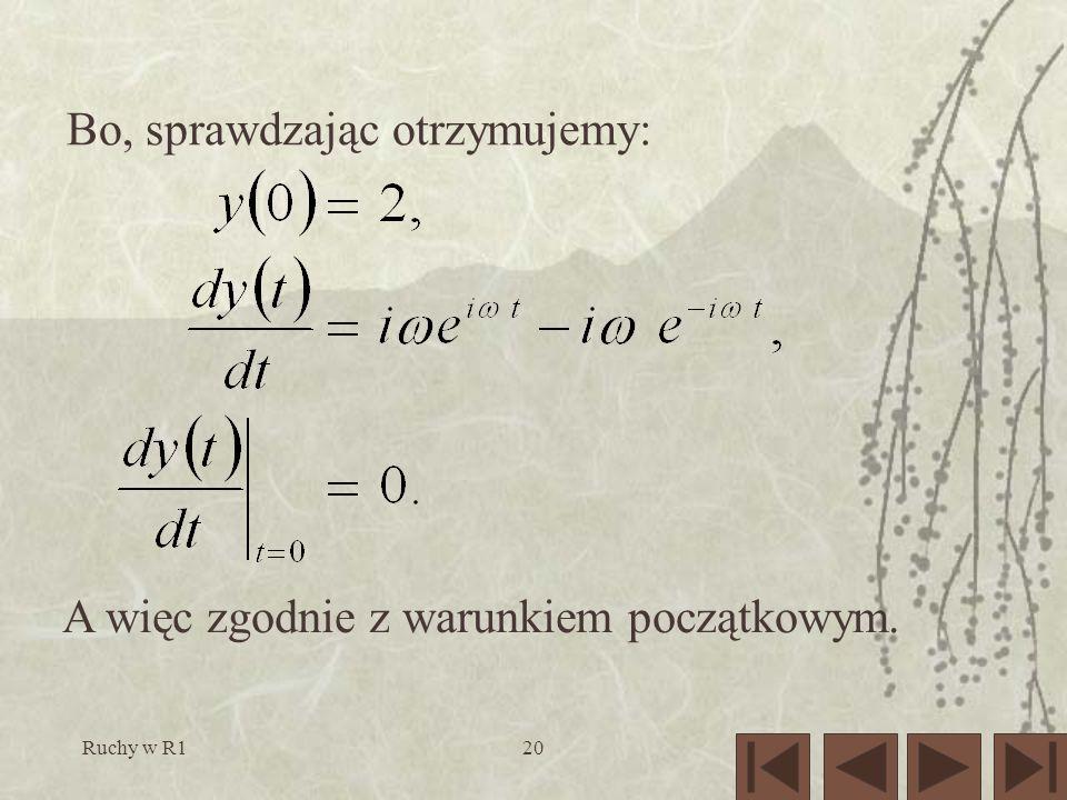 Ruchy w R120 Bo, sprawdzając otrzymujemy: A więc zgodnie z warunkiem początkowym.
