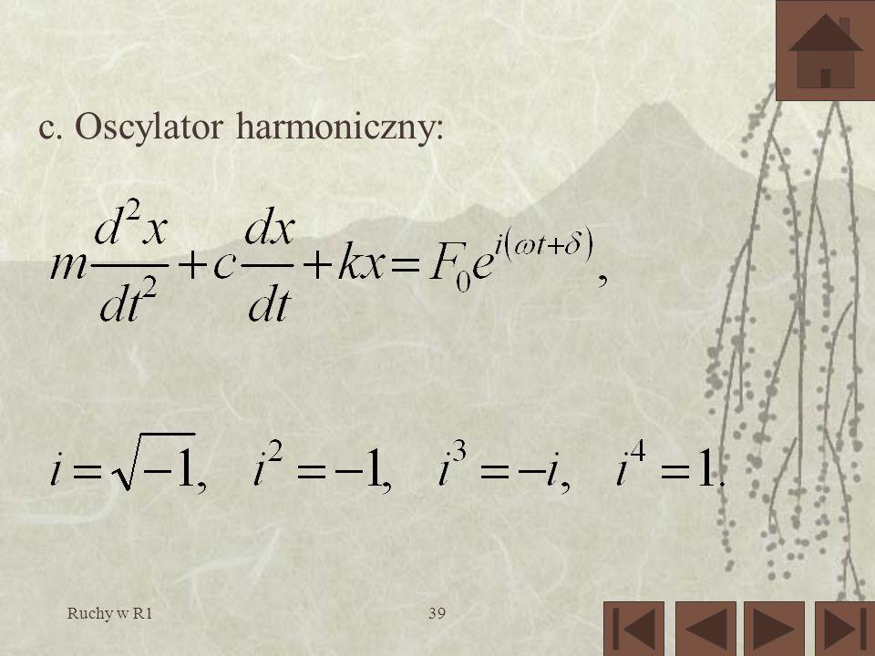 Ruchy w R139 c. Oscylator harmoniczny: