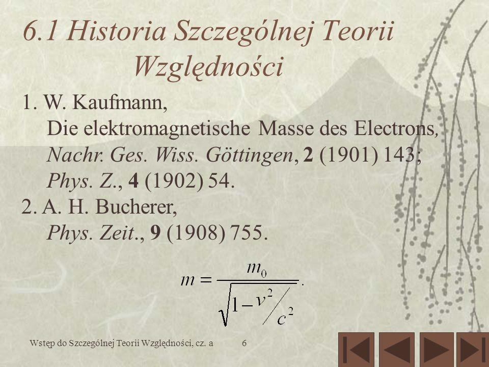 Wstęp do Szczególnej Teorii Względności, cz. a6 6.1 Historia Szczególnej Teorii Względności 1.
