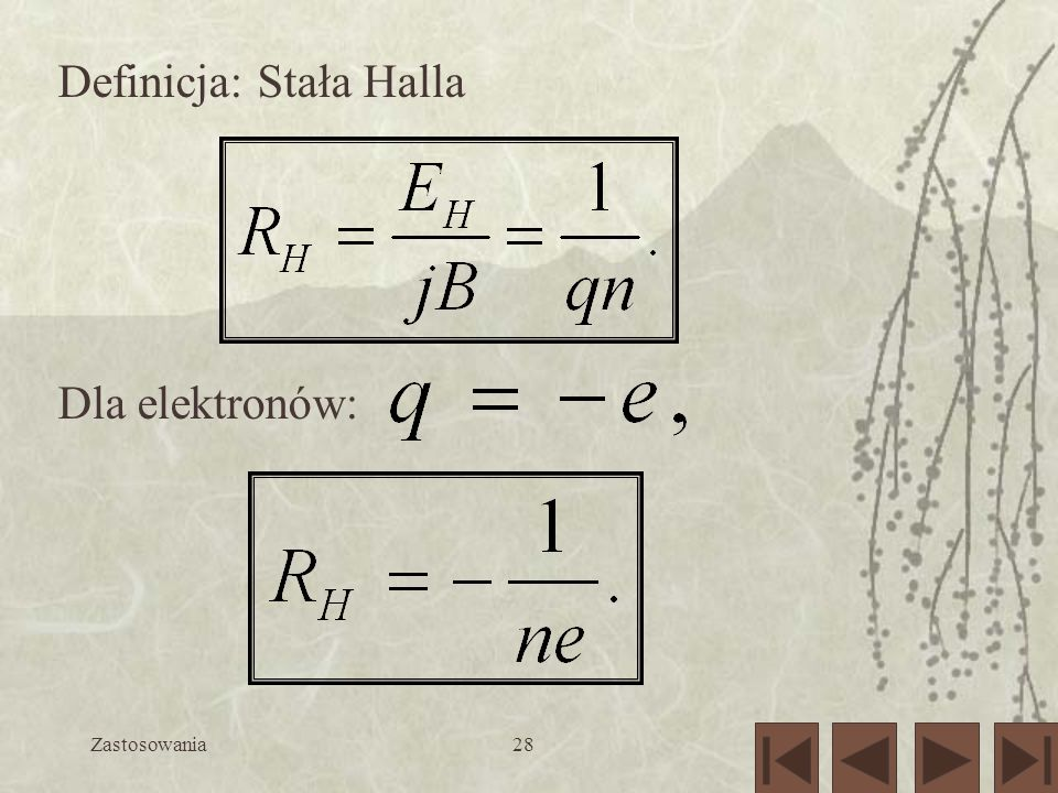 Zastosowania28 Definicja: Stała Halla Dla elektronów: