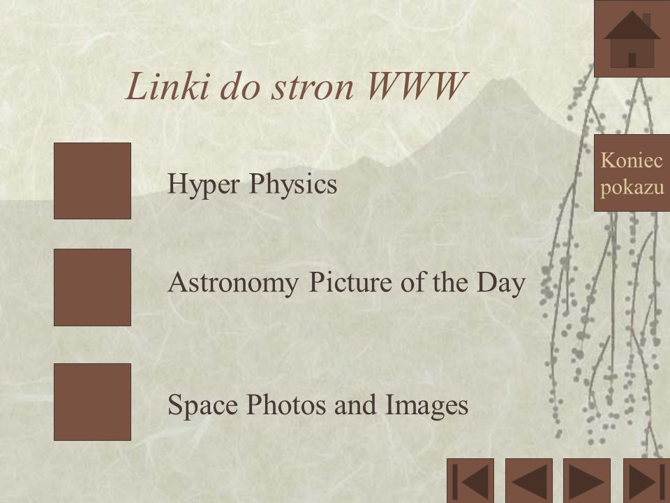 Linki do stron WWW Hyper Physics Astronomy Picture of the Day Space Photos and Images Koniec pokazu