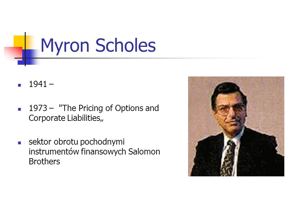Myron Scholes 1941 – 1973 –