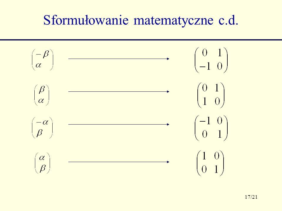 17/21 Sformułowanie matematyczne c.d.