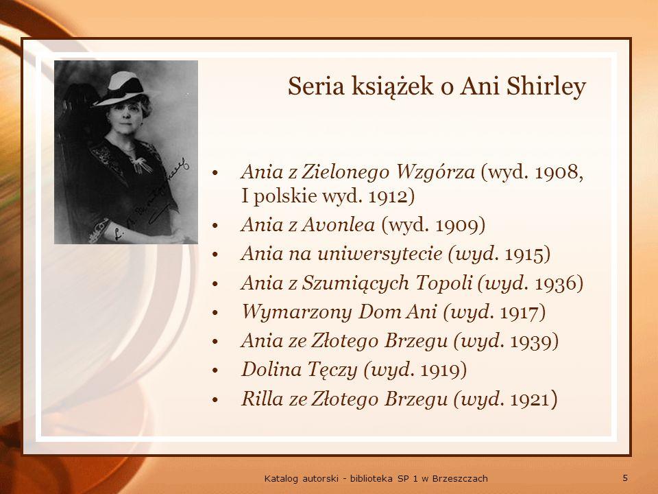 5 Katalog autorski - biblioteka SP 1 w Brzeszczach Seria książek o Ani Shirley Ania z Zielonego Wzgórza (wyd.