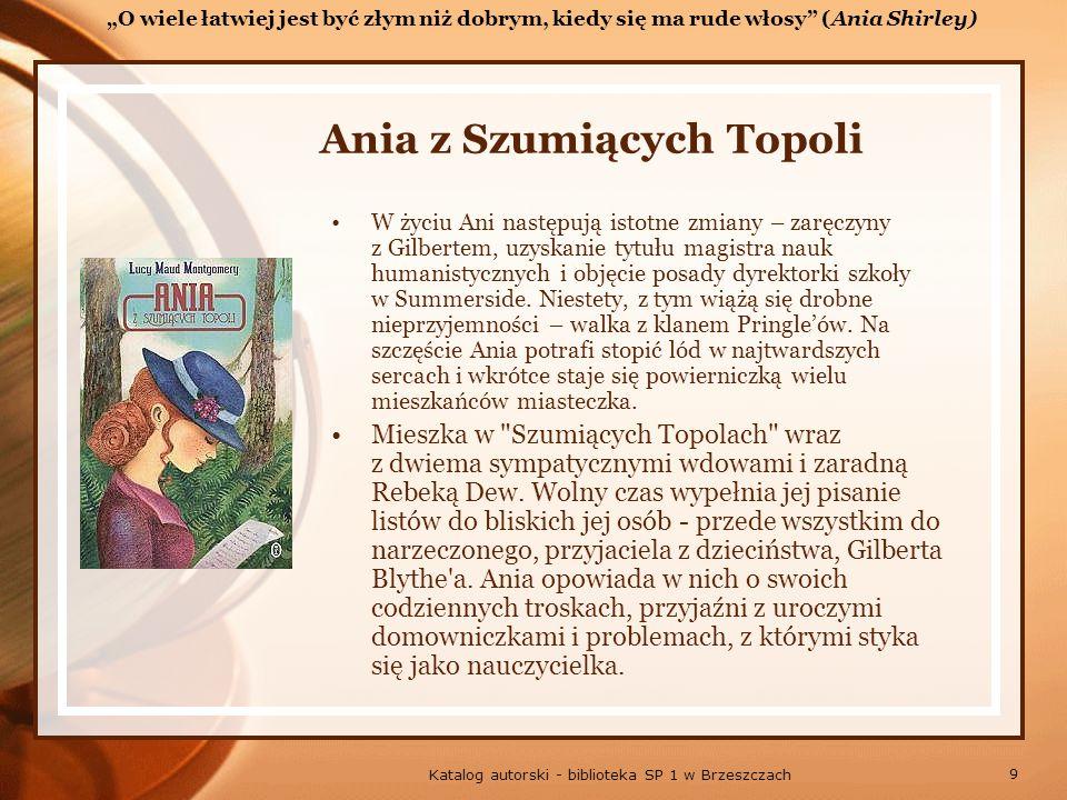 10 Katalog autorski - biblioteka SP 1 w Brzeszczach Wymarzony dom Ani Nadeszła upragniona chwila w życiu Ani i Gilberta – pobierają się.
