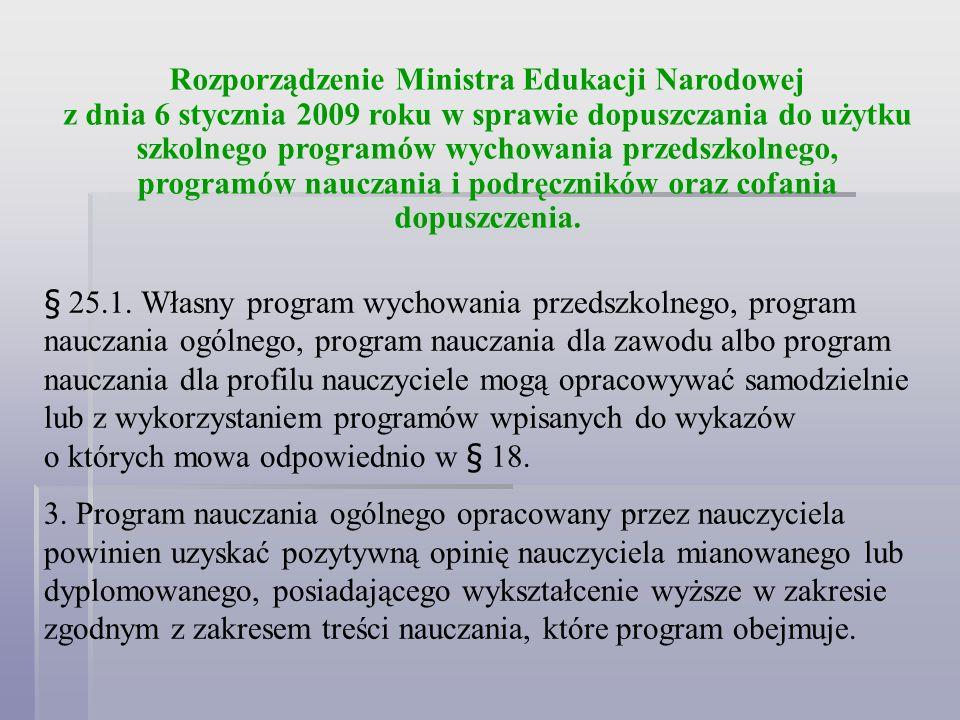 Rozporządzenie Ministra Edukacji Narodowej z dnia 6 stycznia 2009 roku w sprawie dopuszczania do użytku szkolnego programów wychowania przedszkolnego,
