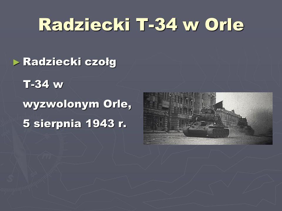 Radziecki T-34 w Orle Radziecki czołg Radziecki czołg T-34 w wyzwolonym Orle, 5 sierpnia 1943 r. T-34 w wyzwolonym Orle, 5 sierpnia 1943 r.