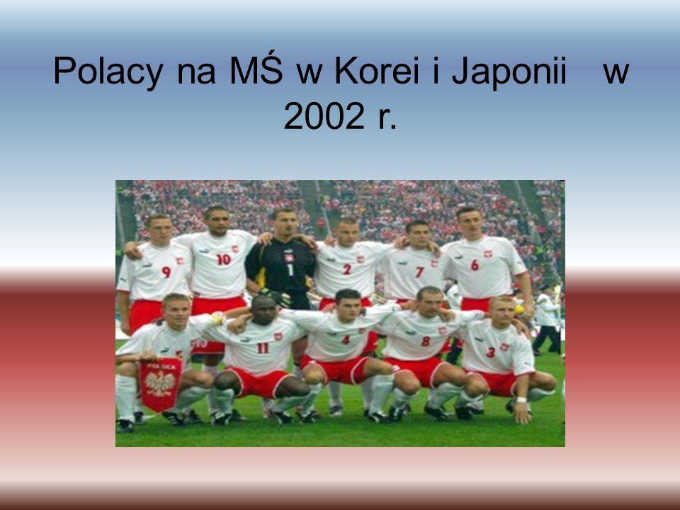 Polacy na MŚ w Korei i Japonii w 2002 r.