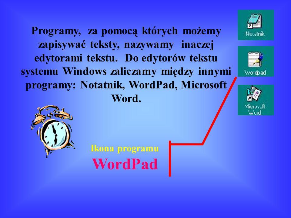 Programy, za pomocą których możemy zapisywać teksty, nazywamy inaczej edytorami tekstu.