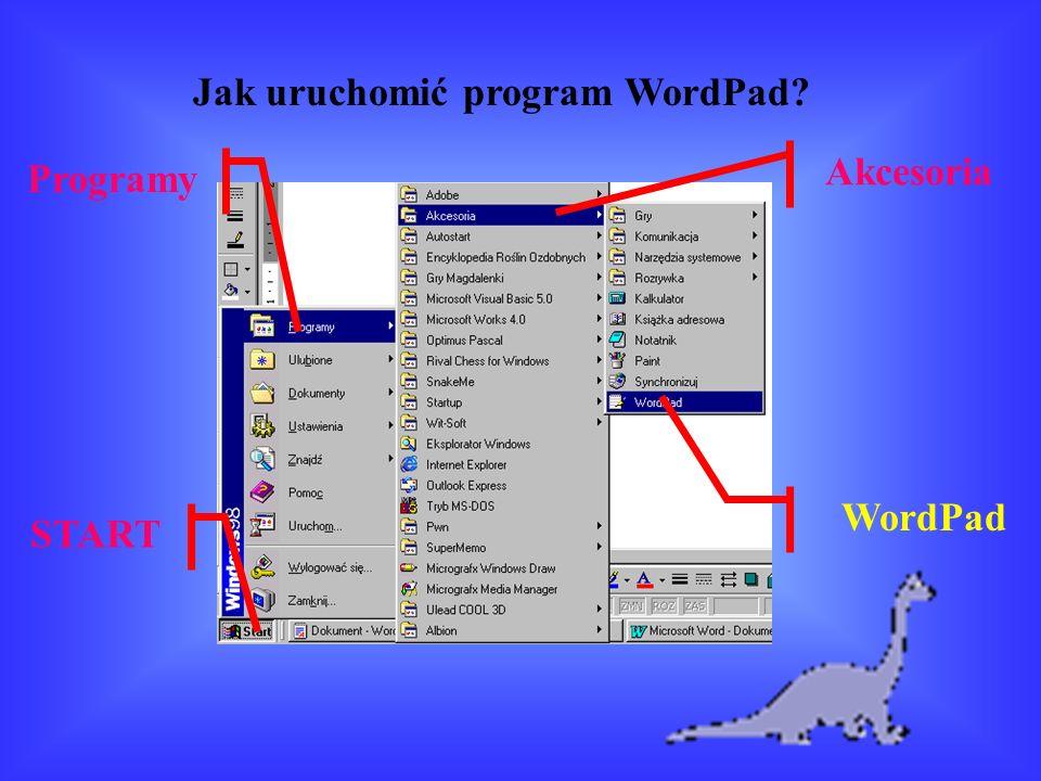 Jak uruchomić program WordPad? WordPad START Akcesoria Programy