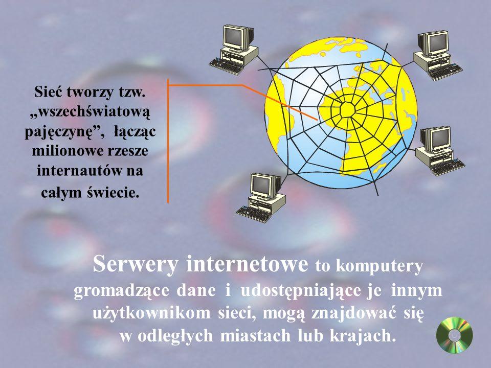 Internet jest rozległą, rozproszoną po całym świecie Siecią komputerową.