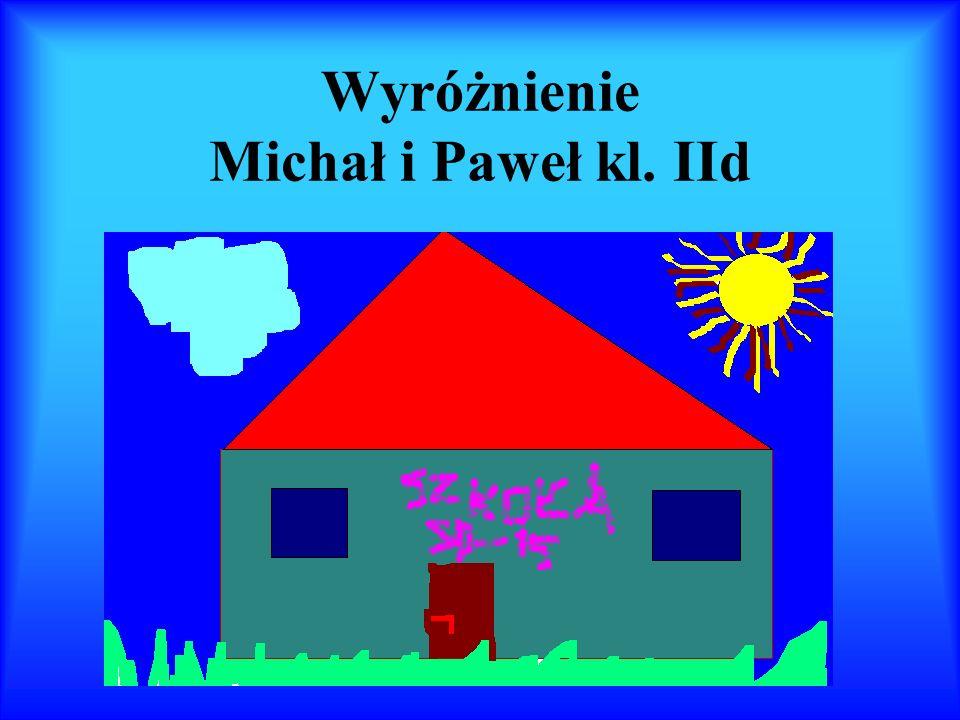 Wyróżnienie Michał i Paweł kl. IId