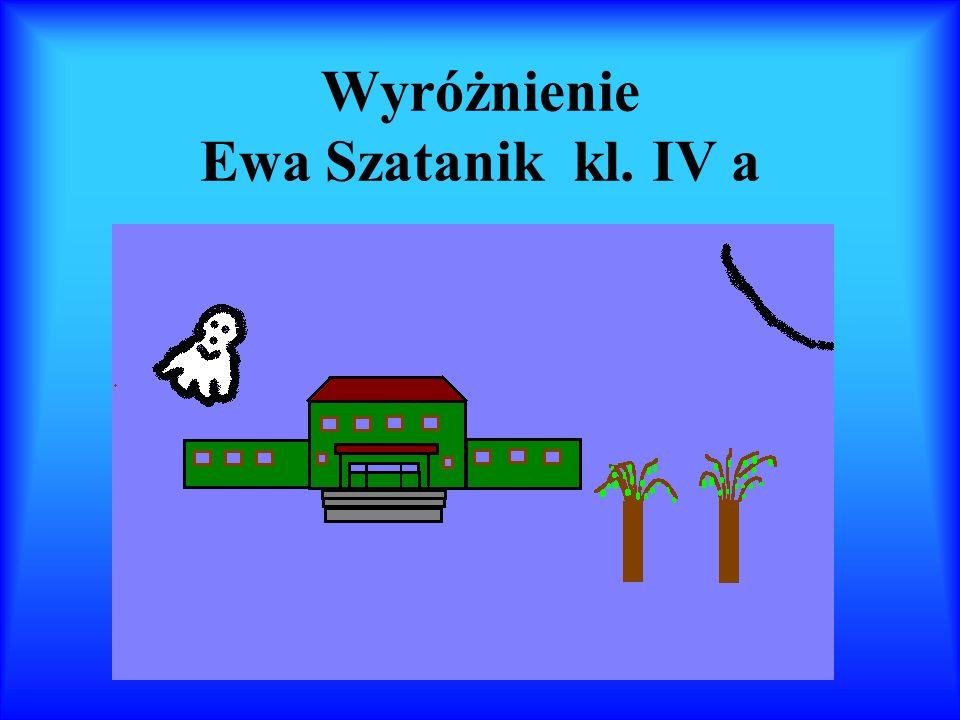 Wyróżnienie Ewa Szatanik kl. IV a