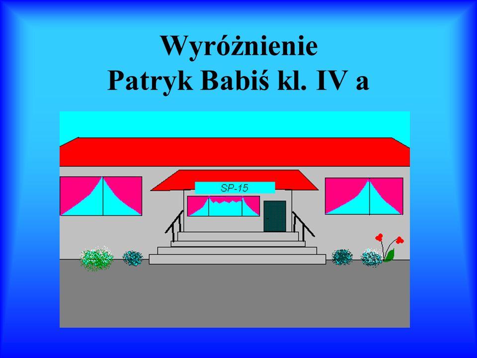 Wyróżnienie Patryk Babiś kl. IV a