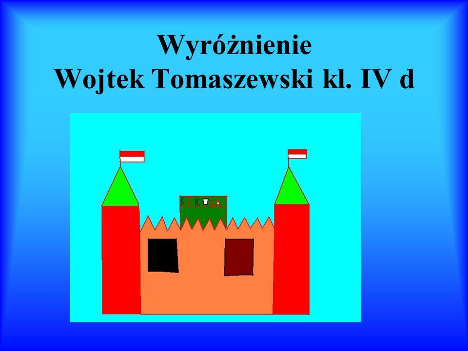 Wyróżnienie Wojtek Tomaszewski kl. IV d