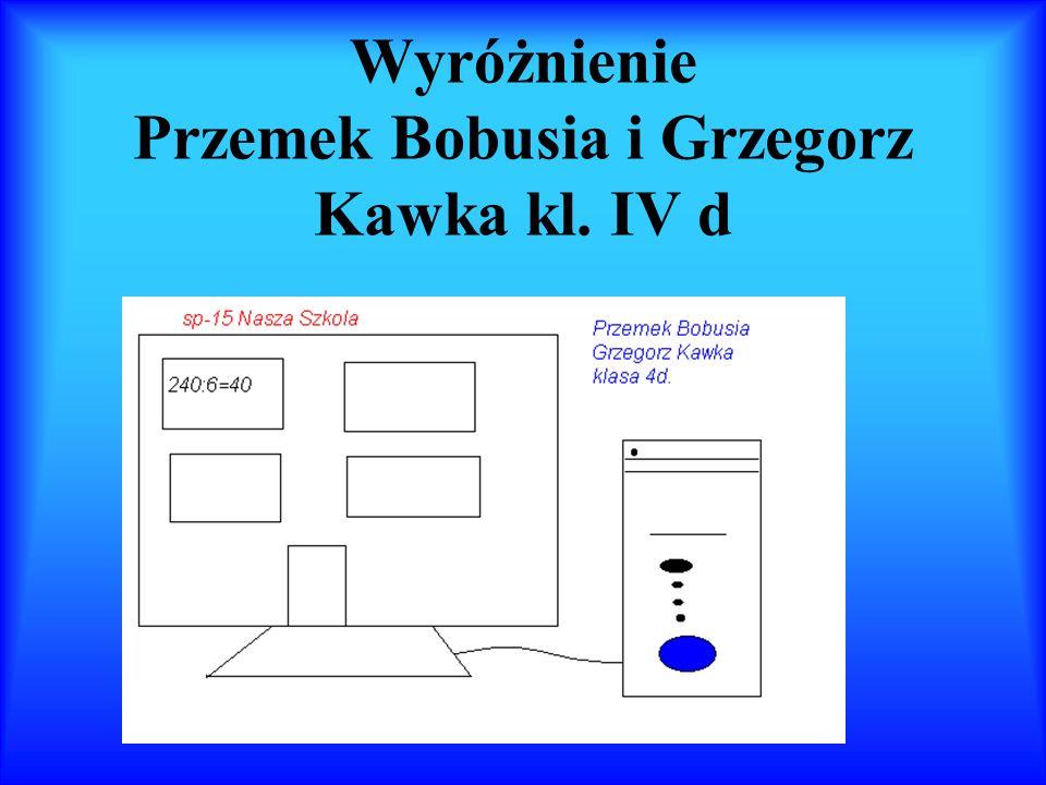 Wyróżnienie Przemek Bobusia i Grzegorz Kawka kl. IV d