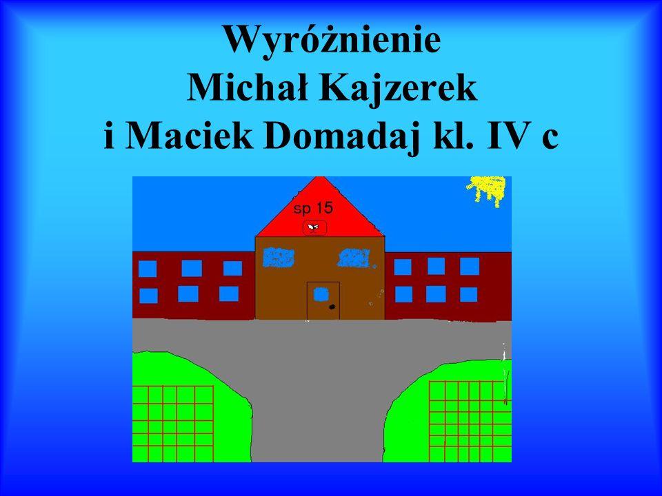 Wyróżnienie Michał Kajzerek i Maciek Domadaj kl. IV c
