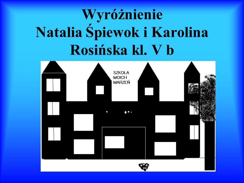 Wyróżnienie Natalia Śpiewok i Karolina Rosińska kl. V b