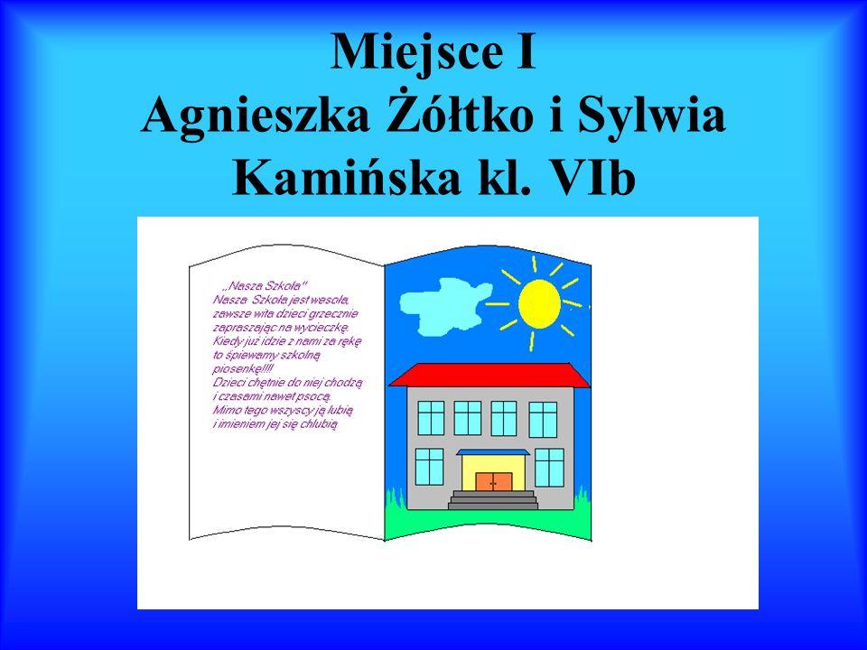 Miejsce I Agnieszka Żółtko i Sylwia Kamińska kl. VIb