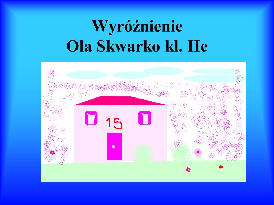 Wyróżnienie Ola Skwarko kl. IIe