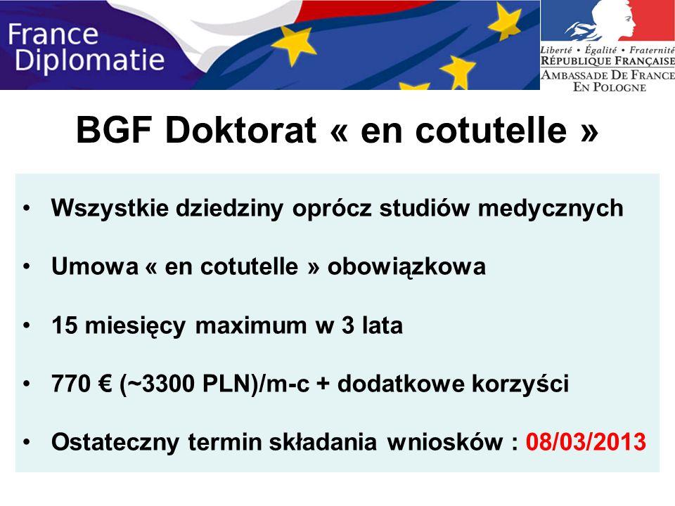 BGF Doktorat « en cotutelle » Wszystkie dziedziny oprócz studiów medycznych Umowa « en cotutelle » obowiązkowa 15 miesięcy maximum w 3 lata 770 (~3300