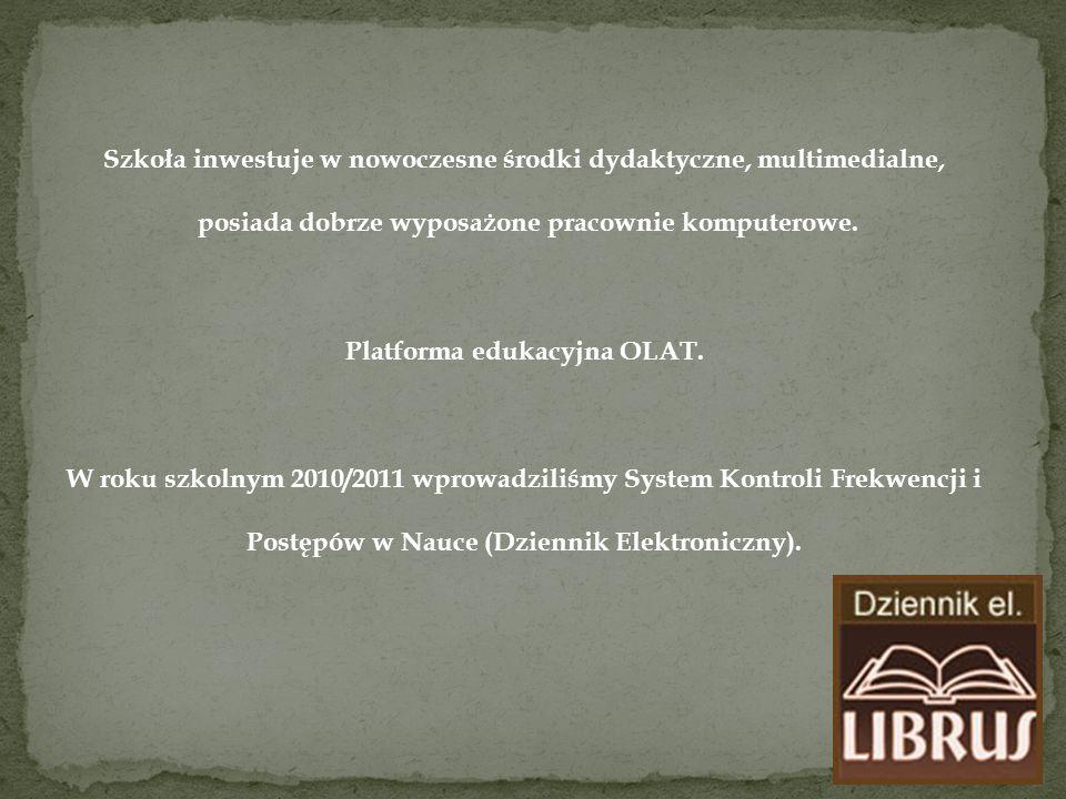 Szkoła inwestuje w nowoczesne środki dydaktyczne, multimedialne, posiada dobrze wyposażone pracownie komputerowe. Platforma edukacyjna OLAT. W roku sz