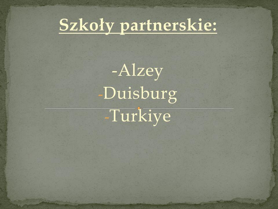 Szkoły partnerskie: -Alzey - Duisburg - Turkiye